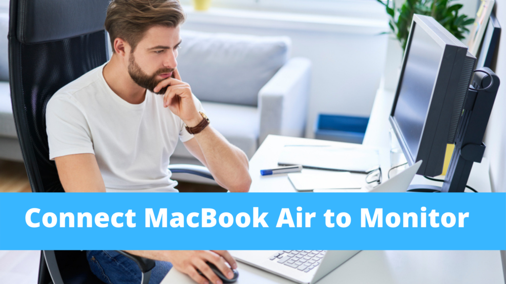 How to Connect MacBook Air to Monitor Wirelessly