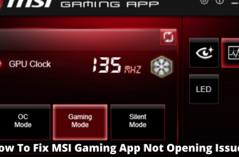 How To Fix MSI Gaming App Not Opening Issue