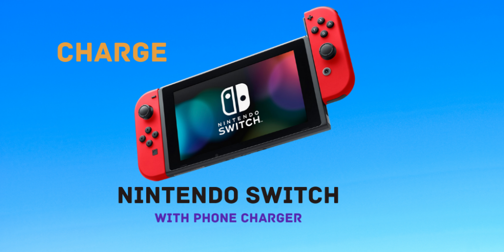 Can You Charge Nintendo Switch With Phone Charger