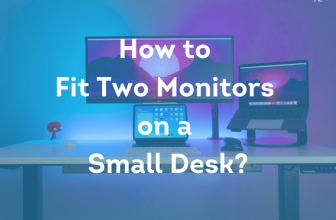How to Fit Two Monitors on a Small Desk?