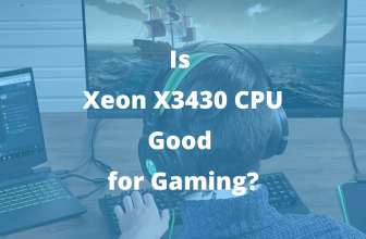 Is Xeon X3430 CPU Good for Gaming?