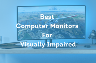 Best Computer Monitors For Visually Impaired